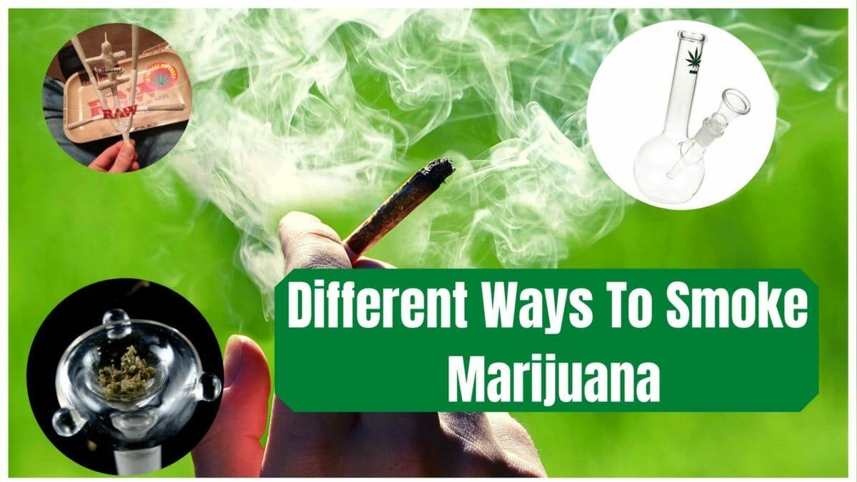 Different ways to smoke marijuana