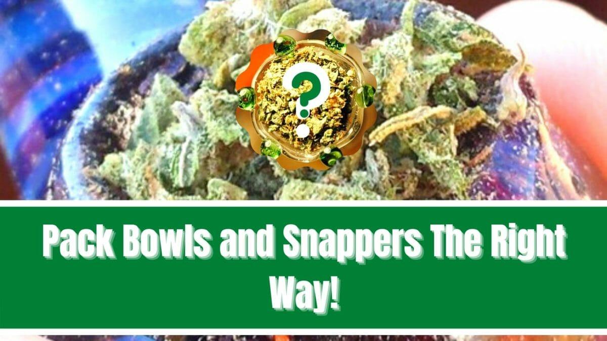 How to properly pack bowls of marijuana