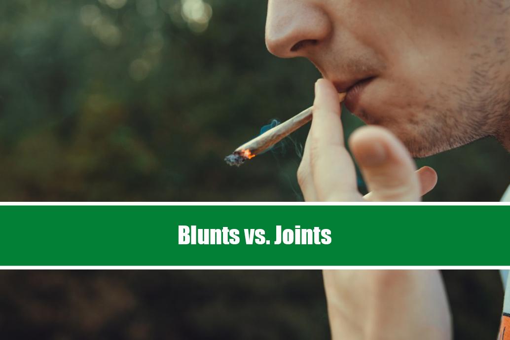 Blunts vs. Joints
