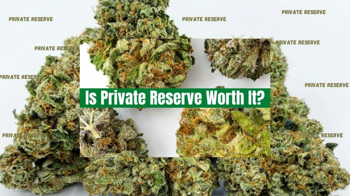 Private Reserve Cannabis