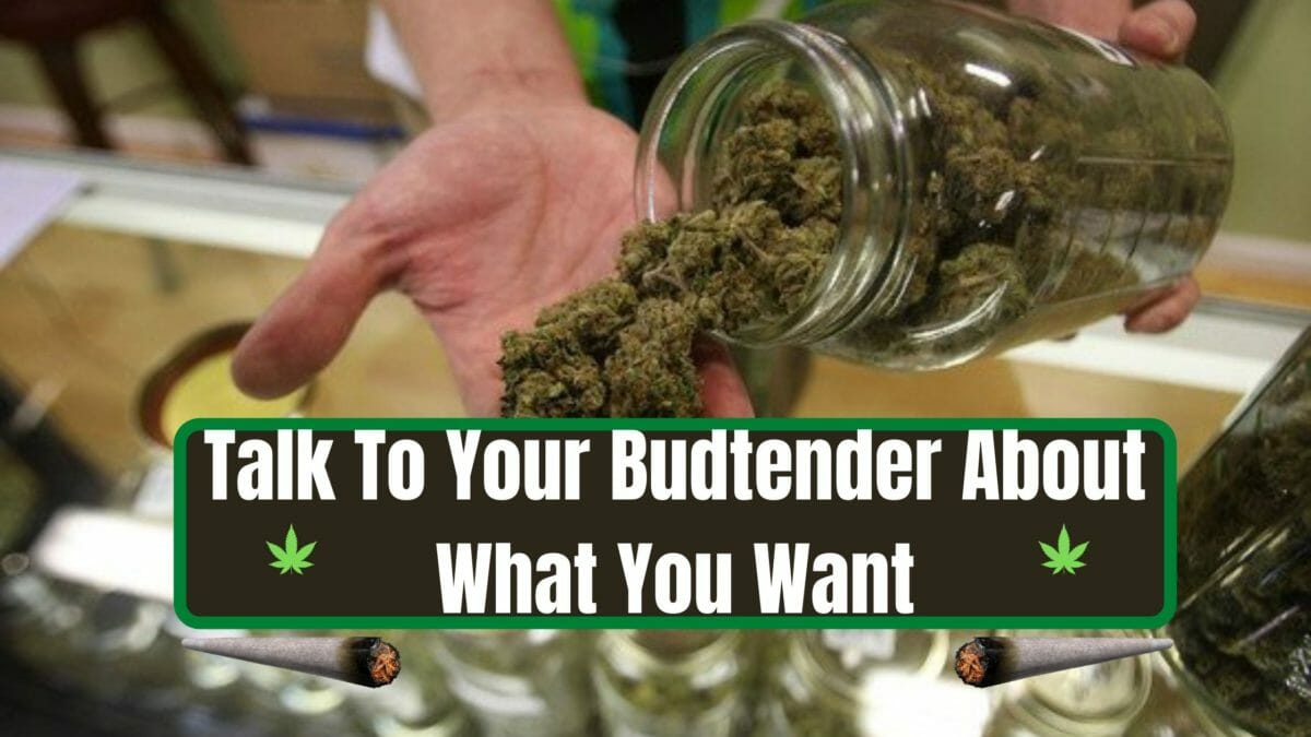 Talk to your budtender