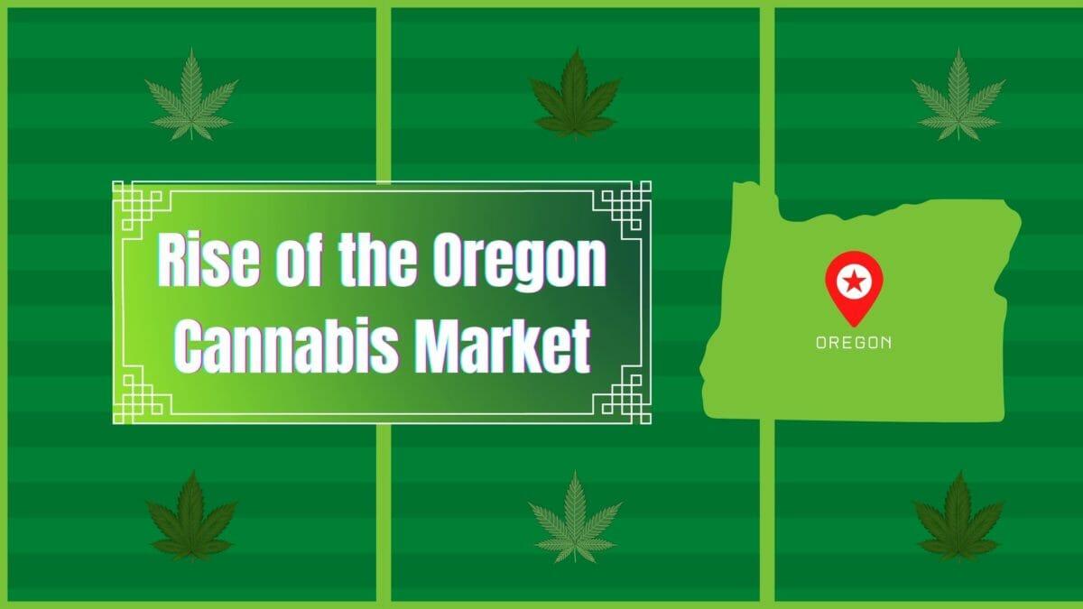 Rise of Oregon's Cannabis Market