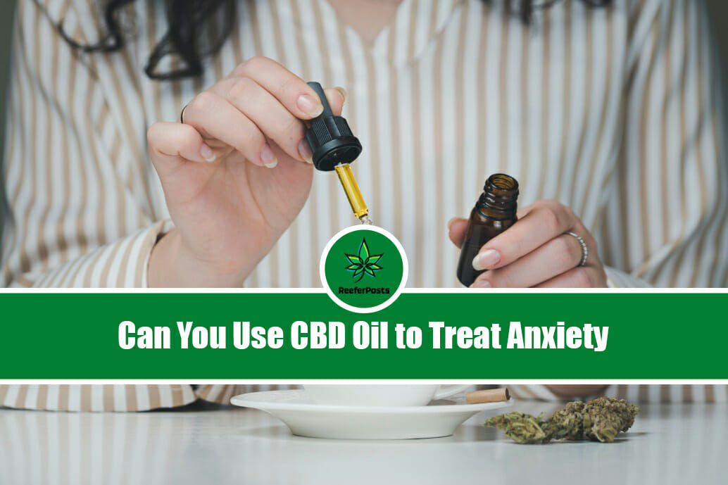Can You Use CBD Oil to Treat Anxiety