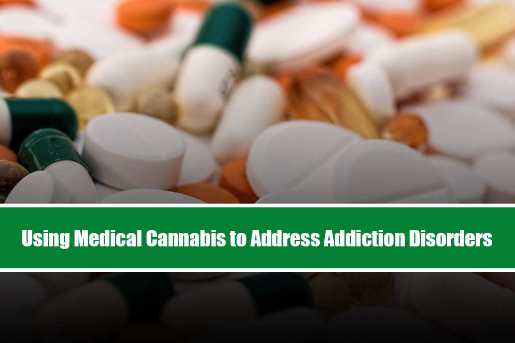 Using Medical Cannabis to Address Addiction Disorders